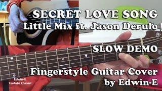 Secret Love Song by Little Mix Ft. Jason Derulo - Slow Demo Fingerstyle Guitar Cover