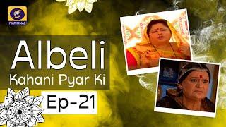 Albeli... Kahani Pyar Ki - Ep #21