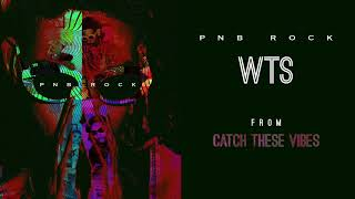 PnB Rock - Wts [Official Audio]