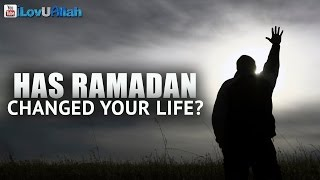 Has Ramadan Changed Your Life? ᴴᴰ | Mufti Menk