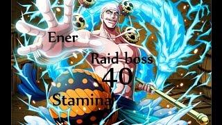 Raid boss Ener 40 Stamina