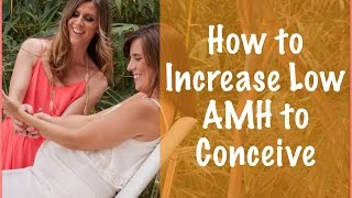 Low AMH ­- How to Increase AMH Levels when Trying to Conceive