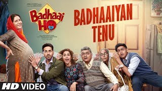 Badhaaiyan Tenu Video Song | Badhaai Ho | Ayushmann Khurrana, Sanya Malhotra | Tanishk Bagchi