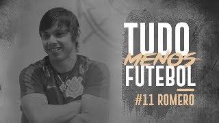 Tudo menos futebol | Romero