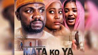 MATA KO YA 1&2 LATEST HAUSA FILM 2019