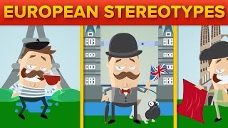 Ridiculous Stereotypes About Different European Countries
