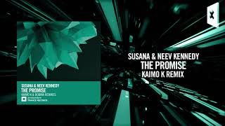 Susana & Neev Kennedy - The Promise (Kaimo K Remix)[FULL] (Amsterdam Trance)