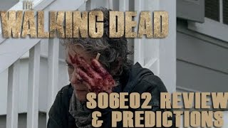 The Waling Dead S06E02 Review & Predictions -