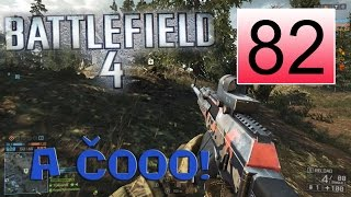 BATTLEFIELD 4 (PC) - ROAD To MAX RANK - Live Multiplayer Gameplay - #82 - UŽ HO TRAF!/(:D)