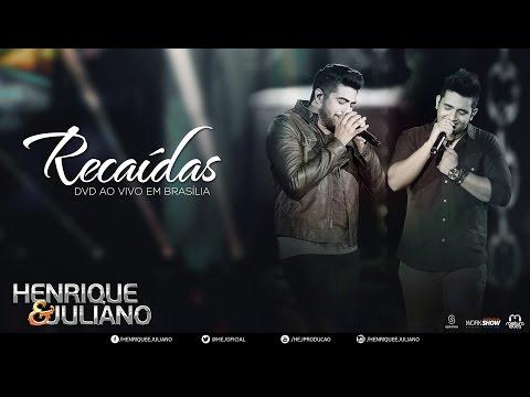 Henrique e Juliano Recaídas DVD Ao vivo em Brasília Vídeo Oficial
