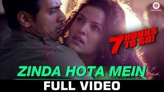 Zinda Hota Mein - 7 Hours to Go | Shiv Pandit, Sandeepa Dhar & Natasa Stankovic | Nikhil Dsouza