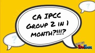 How to Prepare for CA IPCC Group2 in 1 month?