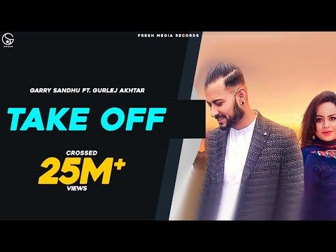 Xxx Mp4 Take Off Garry Sandhu Amp Gurlej Akhtar Latest Punjabi Song 2019 3gp Sex