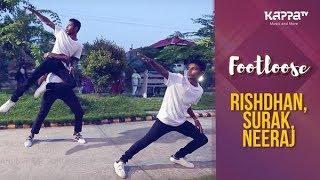 Rishdhan, Surak, Neeraj - Footloose - Kappa TV