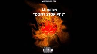 Lil Axion - DONT STOP PT 7