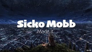 Sicko Mobb - Made It