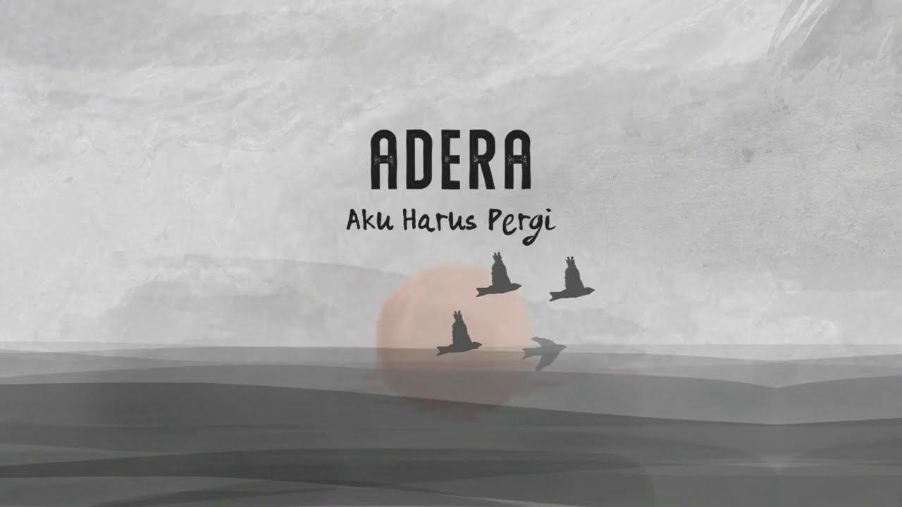 Aku Harus Pergi - Adera (Official Lyric Video)