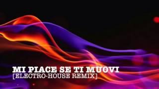 Mi piace se ti muovi - [Atrophyse Electro-House Remix]