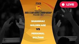 Men's Club World Championship, Group B, Shanghai Golden Age - Personal Bolívar