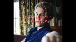 Tom Odell - Somehow (lyrics)