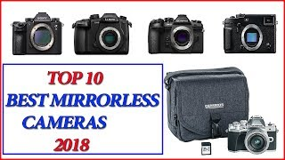 Best Mirrorless Camera  2018 | Top 10 Best Mirrorless Camera 2018 | Best Overall Package |