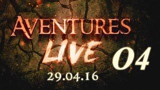 Aventures part en LIVE ! - (29/04/2016) - Partie 04