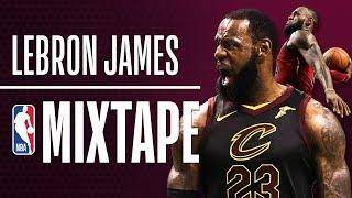 LeBron James ULTIMATE Mixtape | 2017-2018