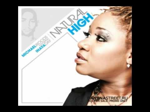 Michael Woods Feat. Inaya Day Natural High Out Of Office Full Vocal Mix