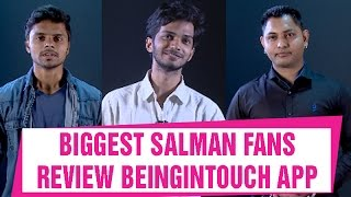 EXCLUSIVE | Salman Khan fans REVIEW his Being In Touch App