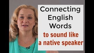 How to connect English words to sound like a native speaker | Accurate English