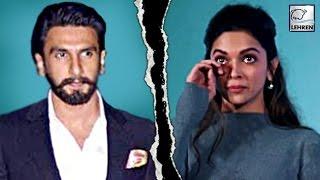 Deepika Padukone & Ranveer Singh BREAK UP? | LehrenTV