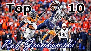 Rob Gronkowski Top 10 Plays of Career