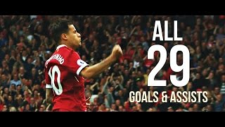 Philippe Coutinho 16/17 - All 29 Goals & Assists | 1080p HD