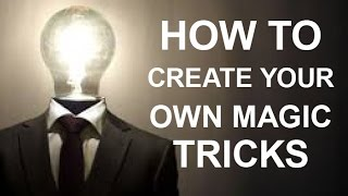 LEARN HOW MASTER MAGICIANS INVENT THEIR TRICKS!