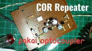 Membuat COR Repeater (Carrier Operated Relay) :Repeater Controller Radio Pancar Ulang #RPU #cor
