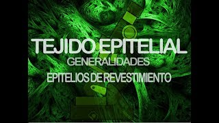 Tejido Epitelial [Parte 1] | Histología