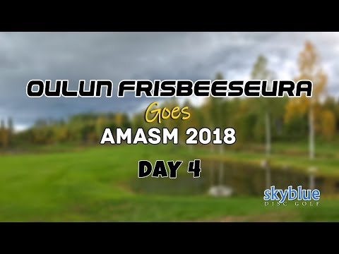 Oulun Frisbeeseura goes AMASM 2018, Day 4