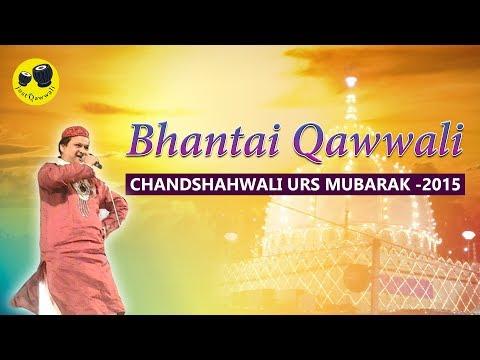 Azim Naza l Bhantai Qawwali @ Chandshahwali urs -2015