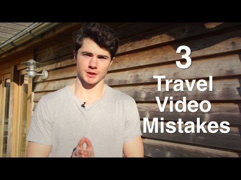 Top 3 Travel Video Mistakes
