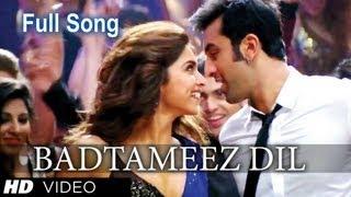 Badtameez Dil - Full Song (HD) Yeh Jawaani Hai Deewani - Ranbir Kapoor, Deepika Padukone