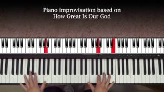 How Great Is Our God (piano improv)