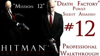 Hitman Absolution - Professional Walkthrough - Purist - Part 2 - Mission 12 - Death Factory - SA
