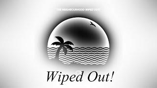 The Neighbourhood - Wiped Out! (Lyrics)