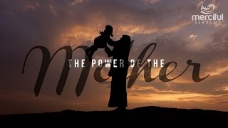 The Power Of The Mother - Motivational Speech