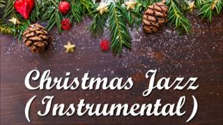 Most Beautiful Christmas Jazz Songs (Instumental)