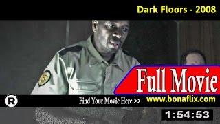 Watch: Dark Floors Full Movie Online