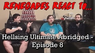 Renegades React to... Hellsing Ultimate Abridged - Episode 8