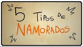 5 TIPOS DE NAMORADOS