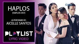 Playlist Lyric Video: Haplos by Aicelle Santos (Haplos OST)
