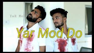 Yaar Mod Do Full video Song | Guru Randhawa , Millind Gaba | T-Series | Yaara Teri Yaari